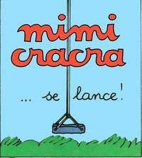 Mimi Cracra se lance | Agnès Rosenstiehl