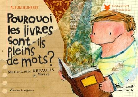 Pourquoi les livres sont-ils pleins de mots ? | Marie-Laure Depaulis