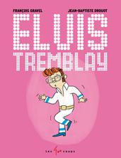 Elvis Tremblay | François Gravel