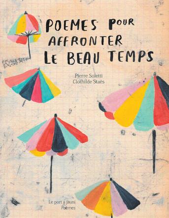 Poèmes pour affronter le beau temps | Pierre Soletti