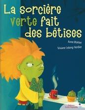 La sorcière verte fait des bêtises | Anne Mahler