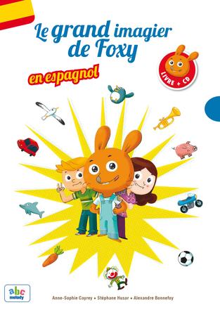 Le Grand imagier de Foxy en Espagnol | Anne-sophie Cayrey