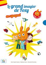 Le Grand imagier de Foxy en Espagnol   Anne-sophie Cayrey