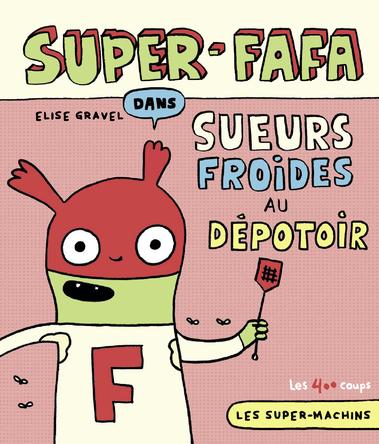 Super-Fafa dans Sueurs froides au dépotoir | Élise Gravel