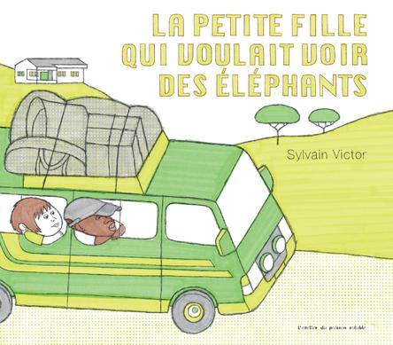 La petite fille qui voulait voir des éléphants | Sylvain Victor