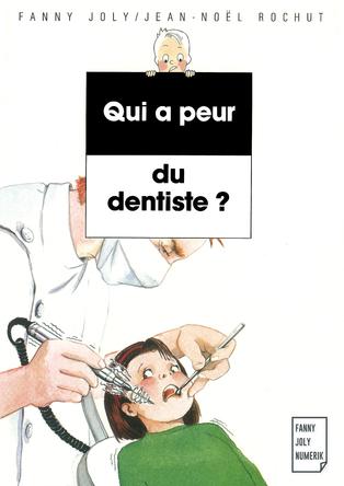 Qui a peur du dentiste ? | Fanny Joly