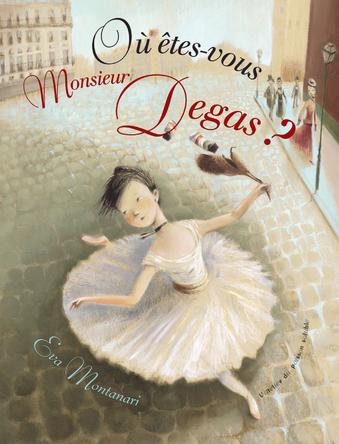 Où êtes-vous Monsieur Degas ? | Eva Montanari