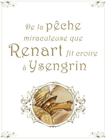 De la pêche miraculeuse que Renart fit croire à Ysengrin |