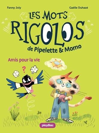 Les mots rigolos de Pipelette et Momo : Amis pour la vie | Fanny Joly