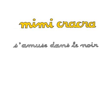 Mimi Cracra s'amuse dans le noir | Agnès Rosenstiehl