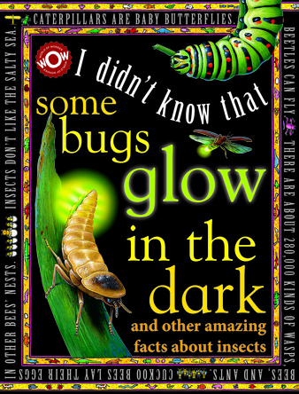 I Didn't know That Some Bugs Glow in the Dark | Flowerpot Children's Press