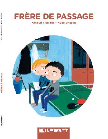 Frères de passage | Arnaud Tiercelin