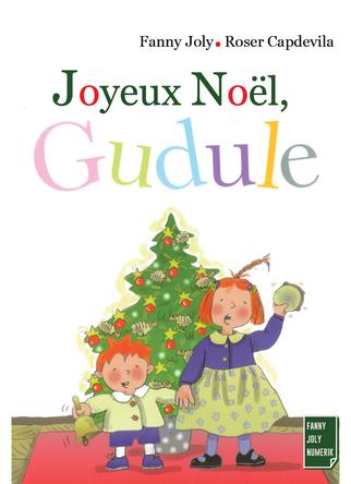 Joyeux Noël, Gudule | Fanny Joly
