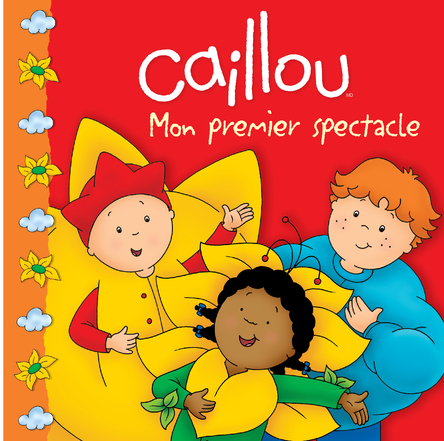 Caillou, Mon premier spectacle | Marilyn Pleau-Murissi