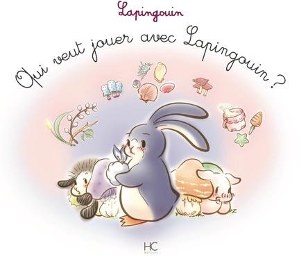 Qui veut jouer avec Lapingouin ? | Carole-Anne Boisseau