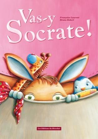 Vas-y Socrate ! | Bruno Robert