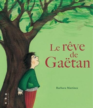 Le rêve de Gaëtan | Barbara Martinez