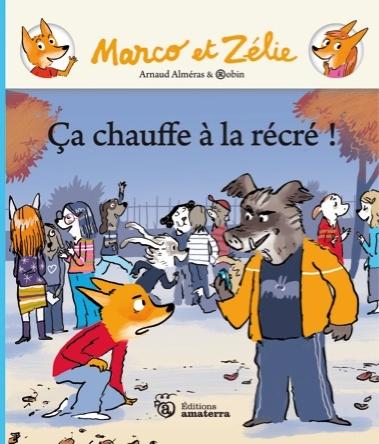 Marco et Zélie : ça chauffe à la récré ! | Arnaud Alméras