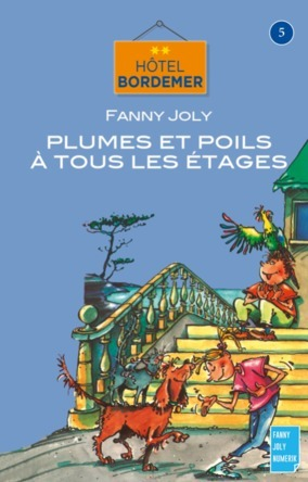Hôtel bordemer Tome 5 : Plumes et poils à tous les étages | Fanny Joly