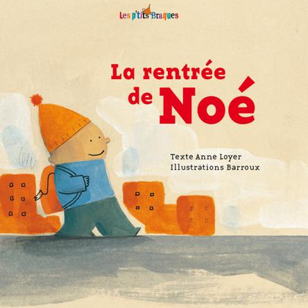La rentrée de Noé | Anne Loyer