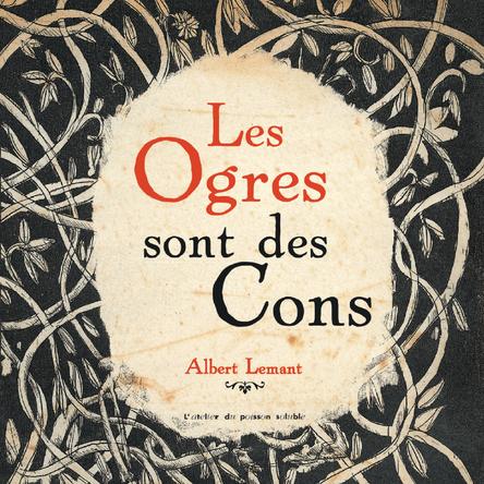 Les ogres sont des cons | Albert Lemant