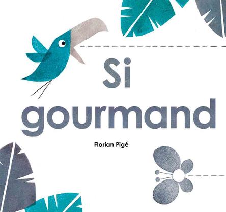 Si gourmand | Florian Pigé