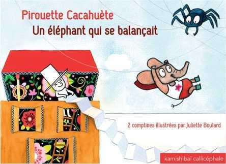 Pirouette Cacahuète / Un éléphant qui se balançait | Juliette Boulard