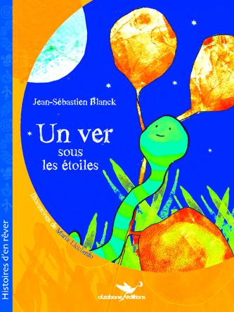 Un ver sous les étoiles | Jean-Sébastien Blanck