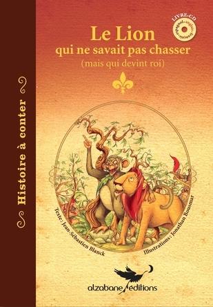 Le Lion qui ne savait pas chasser / Français | Jean-Sébastien Blanck