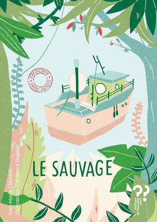 Le sauvage | Yves-Marie Clément