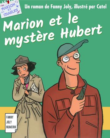 Marion et le mystère Hubert | Fanny Joly