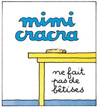 Mimi Cracra ne fait pas de bêtises | Agnès Rosenstiehl