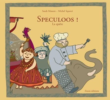 Speculoos ! La quête | Michel Squarci