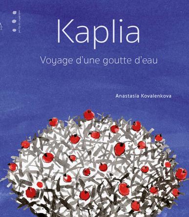 Kaplia, voyage d'une goutte d'eau | Anastasia Kovalenkova