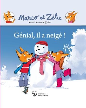 Marco et Zélie : Génial, il a neigé ! | Arnaud Alméras