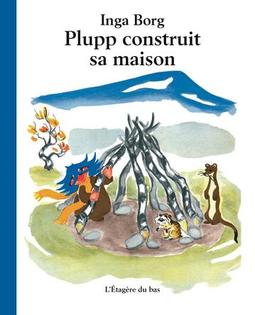 Plupp construit sa maison | Inga Borg