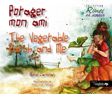 Potager mon ami - The Vegetable Patch and Me | Muriel Carminati