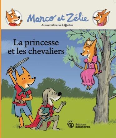 Marco et Zélie : La princesse et les chevaliers | Arnaud Alméras