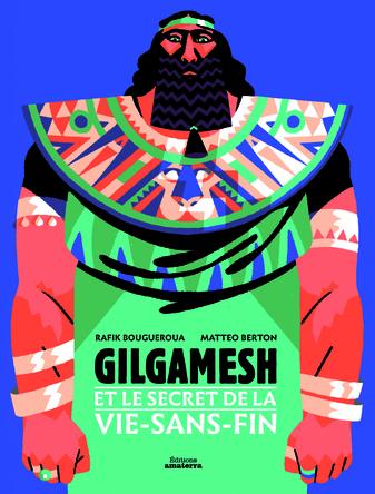 Gilgamesh et le secret de la vie sans fin | Rafik Bougueroua