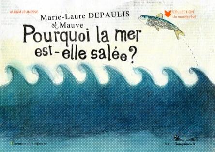 Pourquoi la mer est-elle salée ? | Marie-Laure Depaulis
