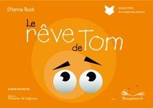 Le rêve de Tom | Etienne Ruzé