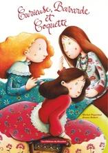 Curieuse, Bavarde et Coquette | Bruno Robert