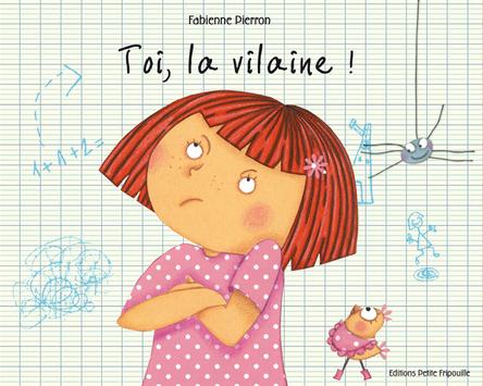 Toi, la vilaine ! | Fabienne Pierron