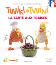 Twiki et Twini La tarte aux Fraises | Isabelle Duval