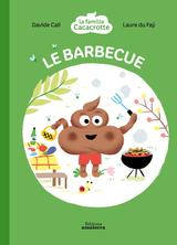 La Famille Cacacrotte - Le barbecue | Davide Cali