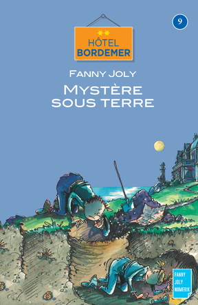 Hotel Bordemer Tome 9 : Mystère sous terre | Fanny Joly