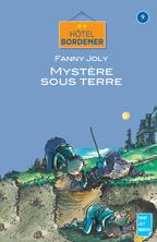 Hôtel Bordemer Tome 9 : Mystère sous terre | Fanny Joly