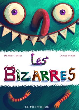 Les bizarres | Olivier Rublon