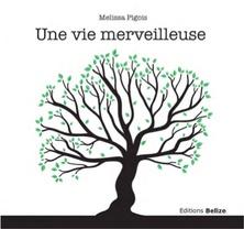Une vie merveilleuse   Melissa Pigois