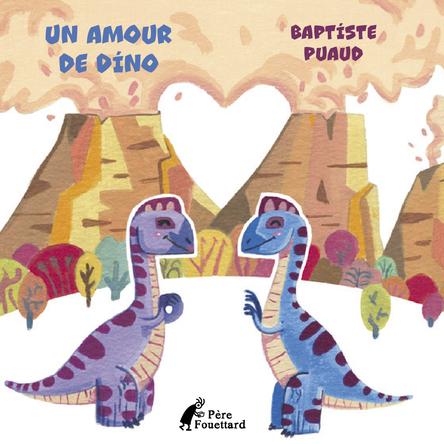Un amour de dino | Baptiste Puaud